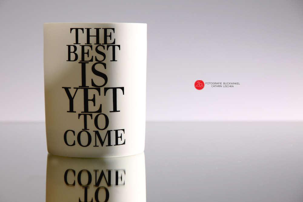 The Best is Yet to come... (Fotografie Blickwinkel)